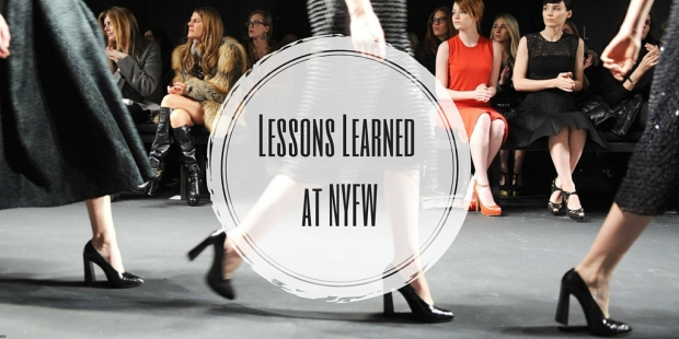 Lessons Learned at NYFW