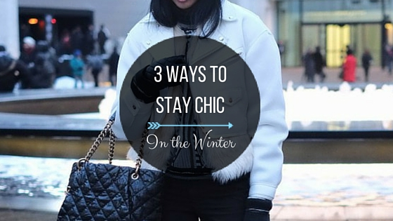 3 Ways to Stay Chic