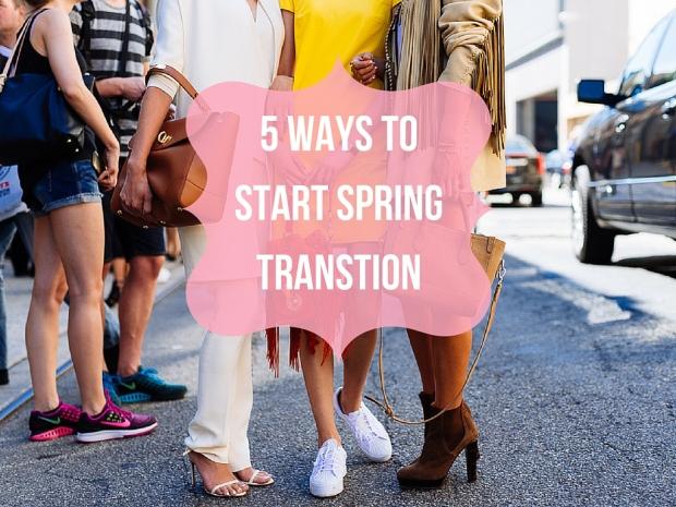 5 Ways To Start Spring Transtion