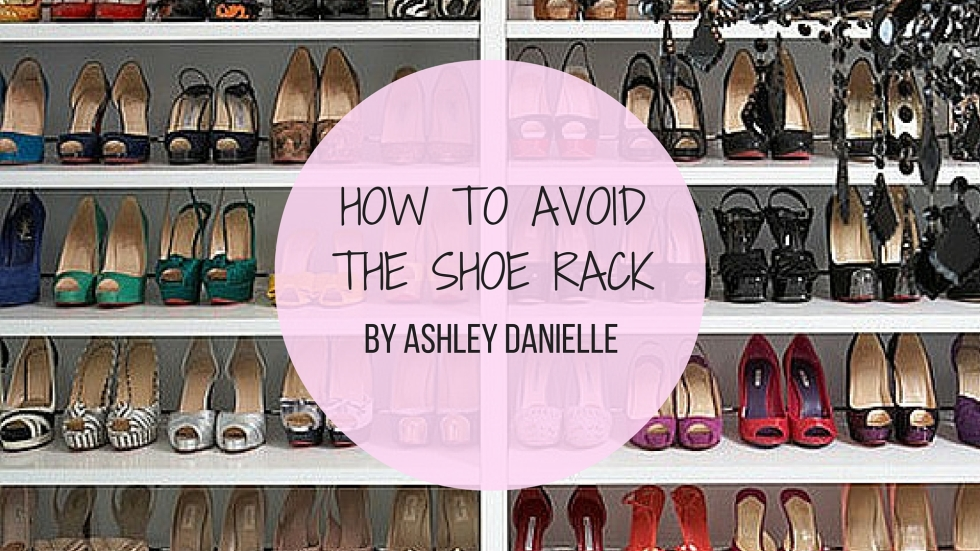 How to Avoid the Shoe Rack