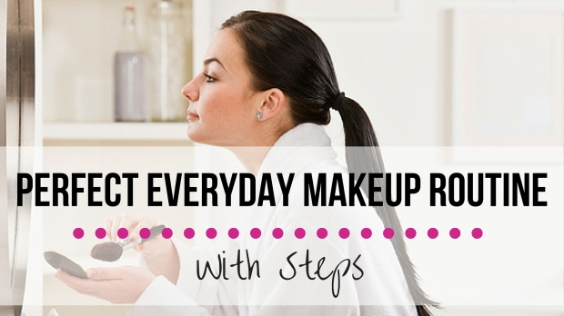 Perfect Everyday Makeup Routine