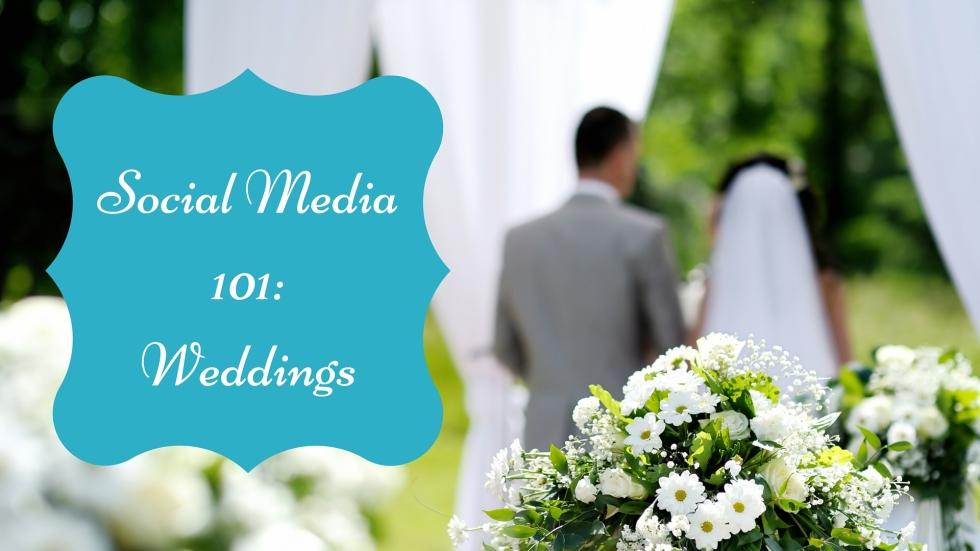 Social Media 101- Weddings