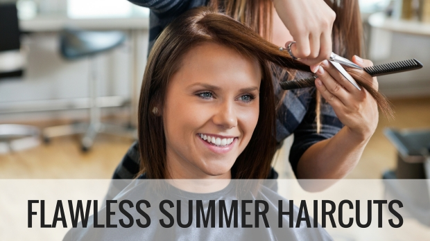 FLAWLESS SUMMER HAIRCUTS