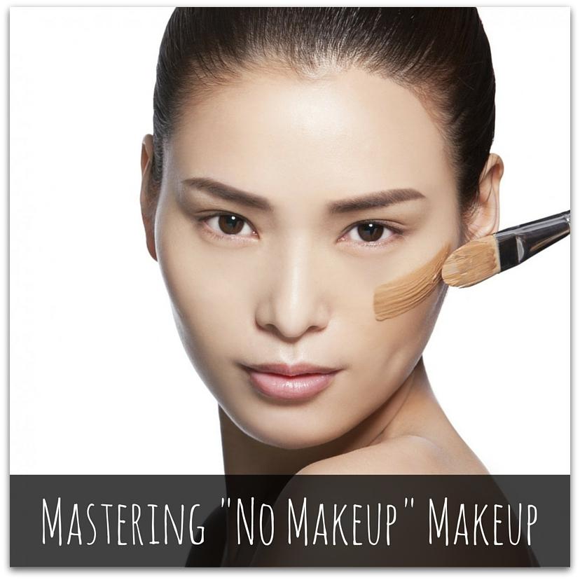 Mastering -No Makeup- Makeup